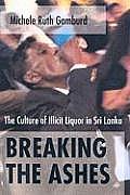 Breaking The Ashes The Culture Of Illicit Liquor In Sri Lanka
