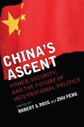 Chinas Ascent Power Security & the Future of International Politics