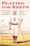 Playing for Keeps A History of Early Baseball
