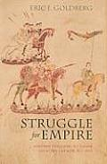 Struggle for Empire Kingship & Conflict Under Louis the German 817876