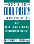 Case Studies in Food Policy for Developing Countries, Volume 1: Policies for Health, Nutrition, Food Consumption, and Poverty