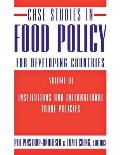 Case Studies in Food Policy for Developing Countries #03: Case Studies in Food Policy for Developing Countries, Volume 3: Institutions and International Trade Policies