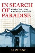 In Search of Paradise Middle Class Living in a Chinese Metropolis