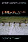 One Billion Hungry Can We Feed The World