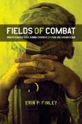 Fields of Combat: Understanding Ptsd Among Veterans of Iraq and Afghanistan (Culture and Politics of Health Care Work) Cover