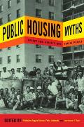 Public Housing Myths: Perception, Reality, and Social Policy