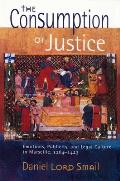 Consumption of Justice Emotions Publicity & Legal Culture in Marseille 1264 1423