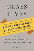 Class Lives Stories From Across Our Economic Divide