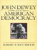 John Dewey and American Democracy (91 Edition)