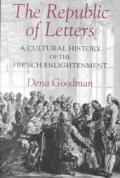 The Republic of Letters: A Cultural History of the French Enlightenment