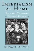 Imperialism at Home Race & Victorian Womens Fiction