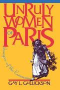 Unruly Women of Paris: The Material Foundations