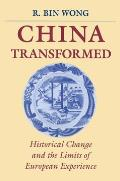 China Transformed Historical Change & the Limits of European Experience