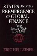 States and the Reemergence of Global Finance : From Bretton Woods To the 1990S (94 Edition)