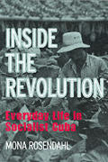 Inside the Revolution: Everyday Life in Socialist Cuba