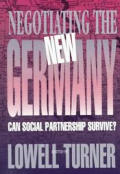 Negotiating the New Germany Can Social Partnership Survive