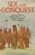 Sex and Conquest : Gendered Violence, Political Order, and the European Conquest of the Americas (95 Edition)