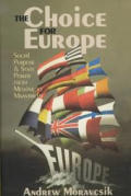 Choice for Europe : Social Purpose and State Power From Messina To Maastricht (98 Edition)