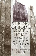 Strong Of Body Brave & Noble Chivalry &