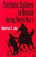 Patriotic Culture In Russia During WWI