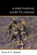 A Bird Finding Guide to Mexico