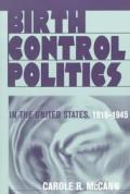 Birth Control Politics in the United States 1916 1945