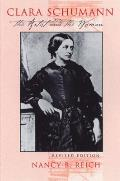 Clara Schumann The Artist & The Woman