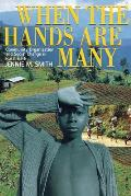 When the Hands Are Many : Community Organization and Social Change in Rural Haiti (01 Edition) Cover