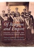 Of Religion & Empire Missions Conversion & Tolerance in Tsarist Russia