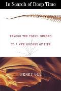 In Search of Deep Time Beyond the Fossil Record to a New History of Life