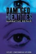 Damaged Identities Narrative Repair