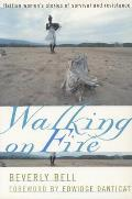 Walking on Fire Haitian Womens Stories of Survival & Resistance