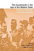 The Countryside in the Age of the Modern State: Political Histories of Rural America