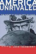 America Unrivaled: The Future Balance of Power (Cornell Studies in Security Affairs)