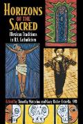 Horizons of the Sacred : Mexican Traditions in U.S. Catholicism (02 Edition)