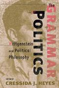 Grammar of Politics Wittgenstein & Political Philosophy
