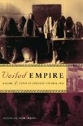 Veiled Empire : Gender and Power in Stalinist Central Asia (04 Edition)