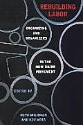 Rebuilding Labor: Organizing and Organizers in the New Union Movement (Ilr Press Book)