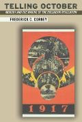 Telling October Memory & the Making of the Bolshevik Revolution