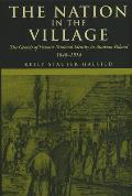 Nation in the Village The Genesis of Peasant National Identity in Austrian Poland 1848 1914