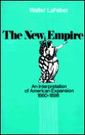 New Empire An Interpretation of American Expansion 1860 1898