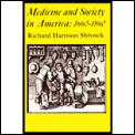 Medicine and Society in America: 1660-1860