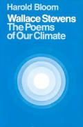 Wallace Stevens: The Poems of Our Climate