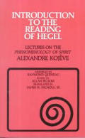 Introduction to the Reading of Hegel: Lectures on the Phemenology of Spirit (Agora Paperback Editions)