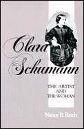 Clara Schumann The Artist & The Woman