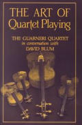 The Art of Quartet Playing: The Guarneri Quartet in Conversation with David Blum (Cornell Paperbacks)