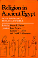Religion in Ancient Egypt : Gods, Myths, and Personal Practice (91 Edition)