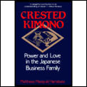 Crested Kimono: Power and Love in the Japanese Business Family Cover