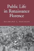 Public Life in Renaissance Florence (91 Edition)