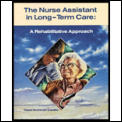Nurse Assistant in Long-Term Care: A Rehabilitative Approach